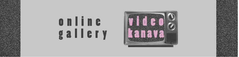 VIDEOKANAVA - Online Video Art Gallery